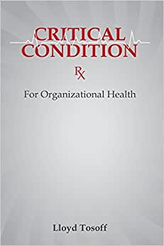 Critical Condition: Rx For Organizational Health