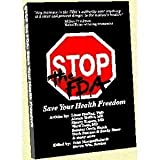 Stop the FDA: Save Your Health Freedom ~ John Morgenthaler