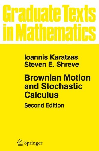 Brownian Motion and Stochastic Calculus: Volume 113 (Graduate Texts in Mathematics)