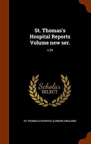 St. Thomas's Hospital Reports Volume new ser.: v.24