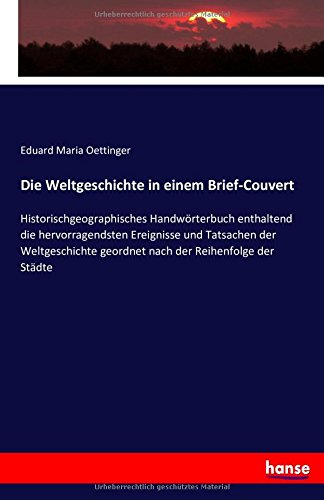 die-weltgeschichte-in-einem-brief-couvert-historischgeographisches-handworterbuch-enthaltend-die-her