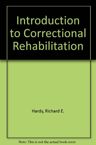 Introduction to Correctional Rehabilitation (American lecture series, publication no. 866. A publication in the Bannerst