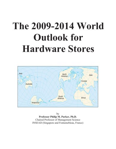 The 2009-2014 World Outlook for Hardware Stores