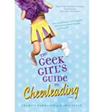 img - for BY Tahmaseb, Charity ( Author ) [{ The Geek Girl's Guide to Cheerleading - Greenlight By Tahmaseb, Charity ( Author ) May - 19- 2009 ( Paperback ) } ] book / textbook / text book