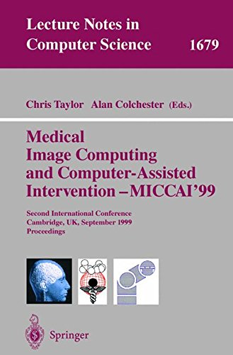 Medical Image Computing and Computer-Assisted Intervention - MICCAI'99: Second International Conference, Cambridge, UK,