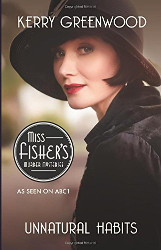 Unnatural Habits: Phryne Fisher 19 (Phryne Fisher Murder Mysteries)