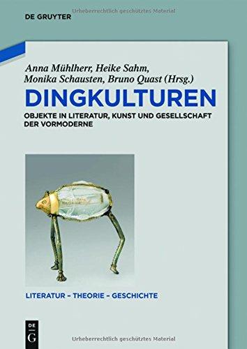 Dingkulturen: Objekte in Literatur, Kunst Und Gesellschaft Der Vormoderne (Literatur - Theorie - Geschichte)  (Tapa Dura)