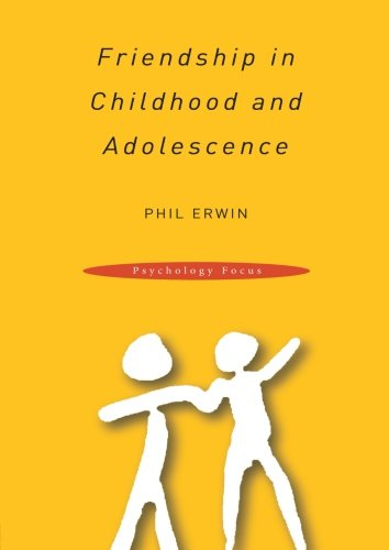 Friendship in Childhood and Adolescence (Psychology Focus)