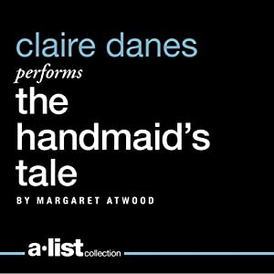 The Handmaid's Tale (       UNABRIDGED) by Margaret Atwood Narrated by Claire Danes