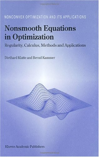 Nonsmooth Equations in Optimization: Regularity, Calculus, Methods and Applications (Nonconvex Optimization and Its Appl