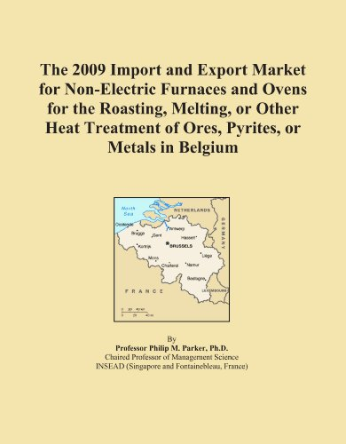 The 2009 Import And Export Market For Non-Electric Furnaces And Ovens For The Roasting, Melting, Or Other Heat Treatment Of Ores, Pyrites, Or Metals In Belgium