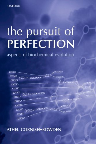 The Pursuit of Perfection: Aspects of Biochemical Evolution PDF