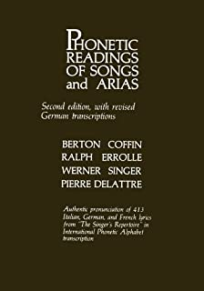 Phonetic Readings of Songs and Arias: Authentic Pronunciation of 413 Italian, German, and French Lyrics from