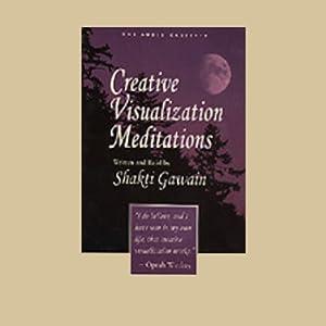 Creative Visualization Meditations | [Shakti Gawain]