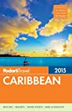 Fodors Caribbean 2015 (Full-color Travel Guide)