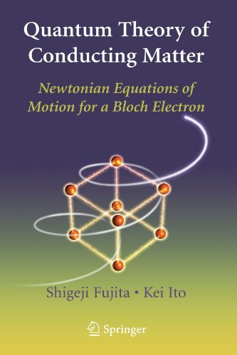 Quantum Theory of Conducting Matter: Newtonian Equations of Motion for a Bloch Electron