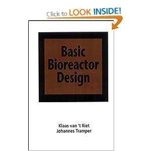 Basic Bioreactor Design Johannes Tramper, Klaas Van'T Riet