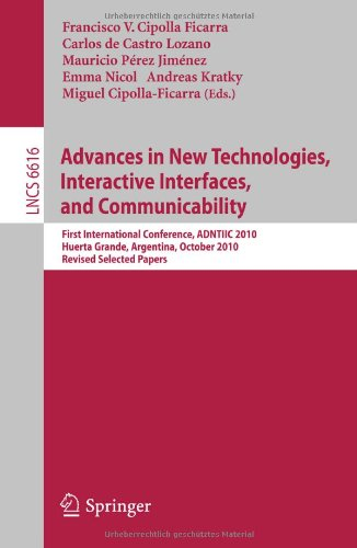 Advances in New Technologies, Interactive Interfaces, and Communicability: First International Conference, ADNTIIC 2010, Huerta Grande, Argentina, ... Applications, incl. Internet/Web, and HCI)