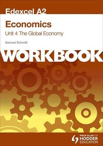 Edexcel A2 Economics Unit 4 Workbook: The Global Economy