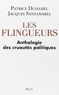 Les flingueurs : anthologie des cruautés politiques, Duhamel, Patrice