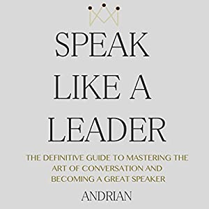 Speak Like a Leader Hörbuch