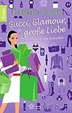 Gucci, Glamour, große Liebe: Eine romantische Komödie
