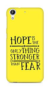 AMEZ hope is the only thing stronger than fear Back Cover For HTC Desire 626 G
