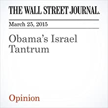 Obama's Israel Tantrum (       UNABRIDGED) by The Wall Street Journal Narrated by Ken Borgers