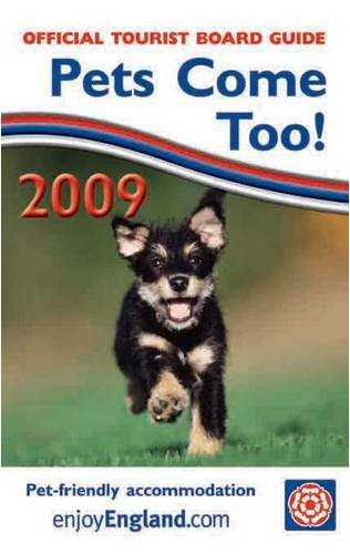 pets-come-too-2009-guide-to-quality-assessed-pet-friendly-hotels-bbs-and-self-catering-accommodation