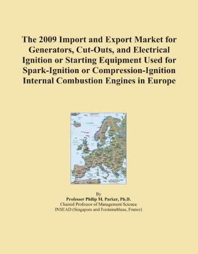 The 2009 Import and Export Market for Generators, Cut-Outs, and Electrical Ignition or Starting Equipment Used for Spark-Ignition or Compression-Ignition Internal Combustion Engines in Europe