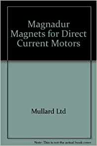 Magnadur Magnets For Direct Current Motors Mullard Ltd