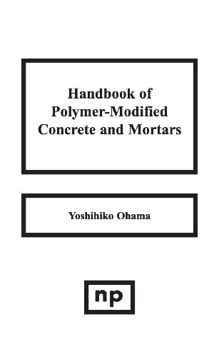 Handbook of Polymer-Modified Concrete and Mortars: Properties and Process Technology (Building Materials Science Series)