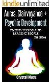 Auras: Clairvoyance & Psychic Development: Energy Fields & Reading People (Mind Reading, Fortune Telling, Spirit Guides, Energy Work, Mediumship, Tarot, Empathy)