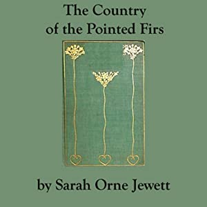The Country of the Pointed Firs | [Sarah Orne Jewett]