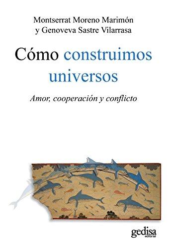 Cómo construimos universos: Amor, cooperación y conflicto (Psicología)
