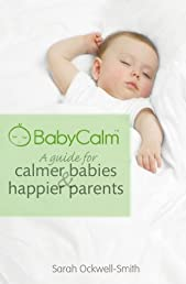BabyCalm: A Guide for Calmer Babies and Happier Parents