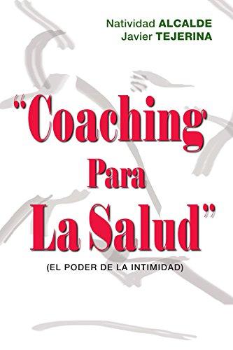 Coaching Para La Salud: (El Poder de La Intimidad)