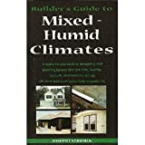img - for Builder's Guide to Mixed and Humid Climates book / textbook / text book