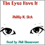 The Eyes Have It | Philip K. Dick