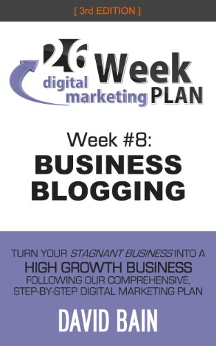business-blogging-week-8-of-the-26-week-digital-marketing-plan-edition-30-english-edition