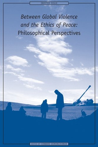 Between Global Violence and the Ethics of Peace: Philosophical Perspectives (AJES: Studies in Economic Reform and Social Justice)