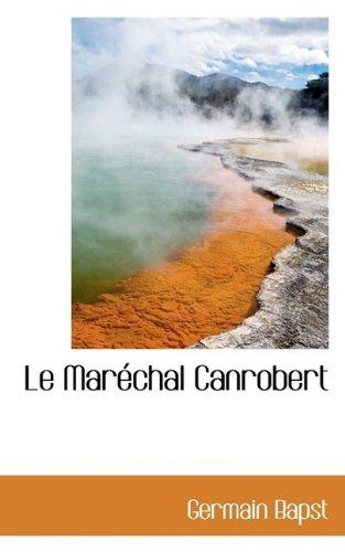 Le Maréchal Canrobert