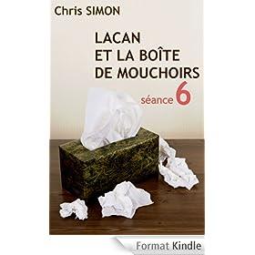 S�ance 6 - Lacan et la bo�te de mouchoirs