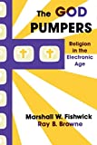 img - for The God Pumpers: Religion in the Electronic Age book / textbook / text book