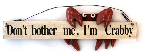 Wood Crab Sign: Don't Bother Me, I'm Crabby - Beach Decor