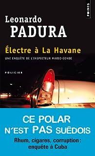 Électre à La Havane [Les quatre saisons, 3], Padura Fuentes, Leonardo