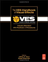 The VES Handbook of Visual Effects: Industry Standard VFX Practices and Procedures ebook download