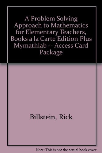 A Problem Solving Approach to Mathematics for Elementary Teachers, Books a la Carte Edition Plus MyMathLab -- Access Card Package (11th Edition)