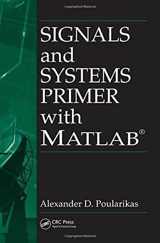 Signals and Systems Primer with MATLAB (Electrical Engineering & Applied Signal Processing Series)