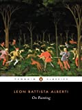 On Painting (Penguin Classics) (0140433317) by Leon Battista Alberti